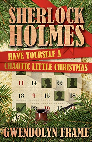 9781780923383: Sherlock Holmes: Have Yourself a Chaotic Little Christmas