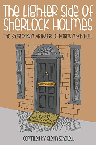 9781780924052: The Lighter Side of Sherlock Holmes: The Sherlockian Artwork of Norman Schatell