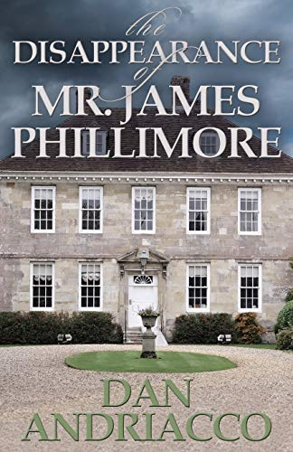 The Disappearance of Mr. James Phillimore: Andriacco, Dan