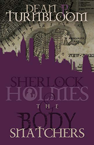 Sherlock Holmes and the Body Snatchers: Turnbloom, Dean