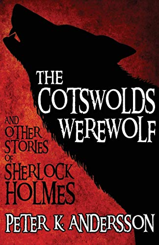 9781780925417: The Cotswolds Werewolf and Other Stories of Sherlock Holmes
