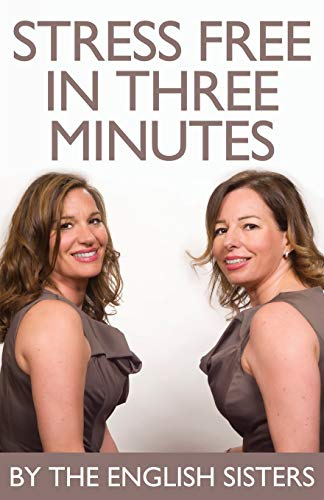Stress Free in Three Minutes: The English Sisters