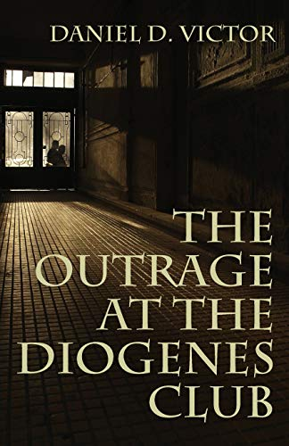 9781780926780: The Outrage at the Diogenes Club (Sherlock Holmes and the American Literati Book 4)