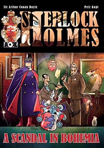 A Scandal In Bohemia - A Sherlock Holmes Graphic Novel: Kopl, Petr