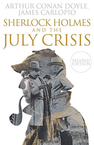 9781780928708: Sherlock Holmes and The July Crisis: 2nd Edition