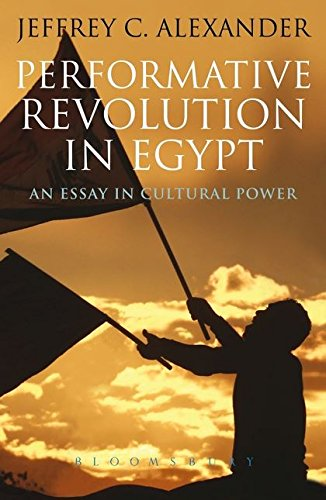 9781780930459: Performative Revolution in Egypt: An Essay in Cultural Power