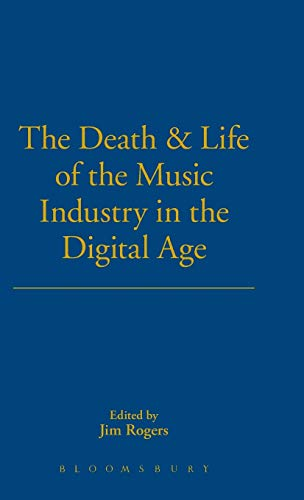 The Death and Life of the Music Industry in the Digital Age (1780931603) by Jim Rogers