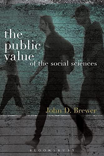 The Public Value of the Social Sciences: Brewer, John D.