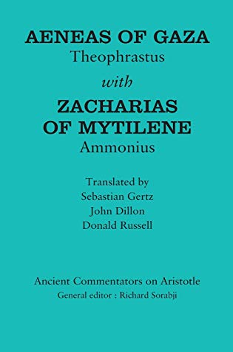 9781780932095: Aeneas of Gaza: Theophrastus with Zacharias of Mytilene: Ammonius (Ancient Commentators on Aristotle)