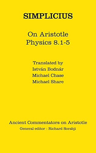 Simplicius: On Aristotle Physics 8.1-5 (Ancient Commentators on Aristotle) (1780932103) by [???]