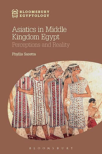 9781780932156: Asiatics in Middle Kingdom Egypt: Perceptions and Reality (Bloomsbury Egyptology)