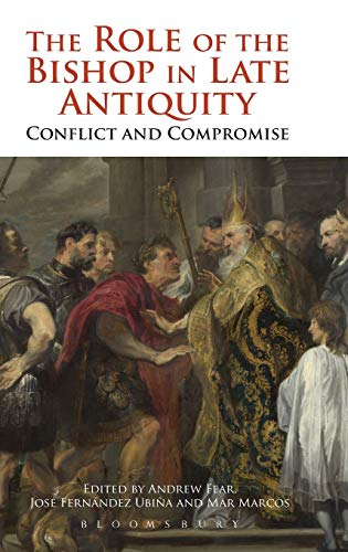 9781780932170: The Role of the Bishop in Late Antiquity: Conflict and Compromise