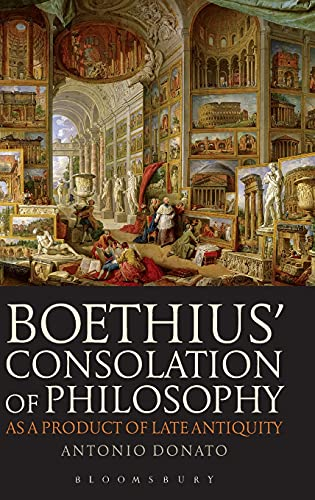 9781780934624: Boethius' Consolation of Philosophy as a Product of Late Antiquity