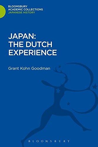 Japan: the Dutch Experience: Grant Kohn Goodman