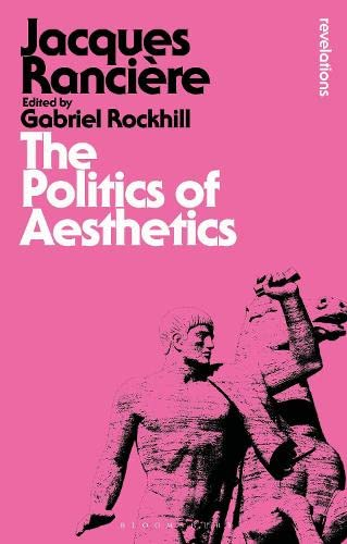 9781780935355: The Politics of Aesthetics (Bloomsbury Revelations)