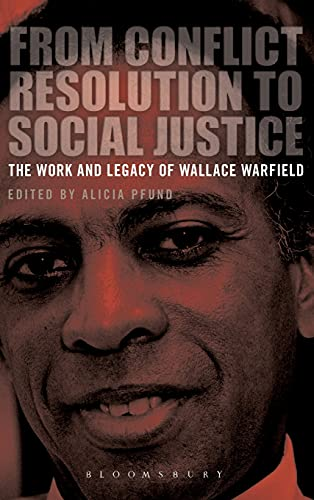 9781780935720: From Conflict Resolution to Social Justice: The Work and Legacy of Wallace Warfield