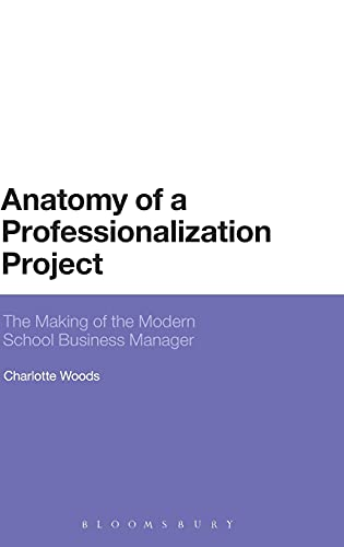 9781780935904: Anatomy of a Professionalization Project: The Making of the Modern School Business Manager