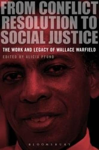 9781780936086: From Conflict Resolution to Social Justice: The Work and Legacy of Wallace Warfield
