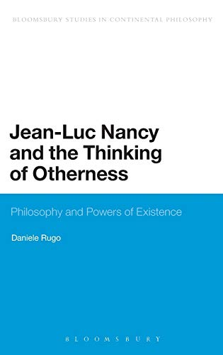 9781780936109: Jean-Luc Nancy and the Thinking of Otherness: Philosophy and Powers of Existence (Bloomsbury Studies in Continental Philosophy)
