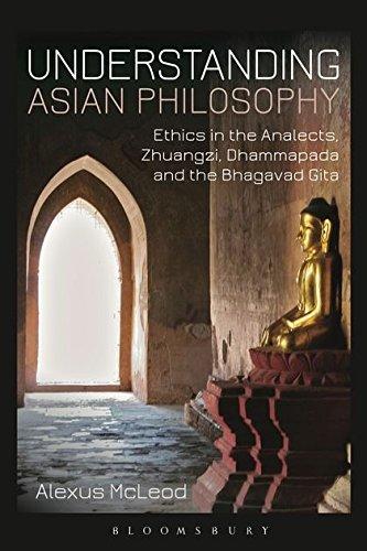 9781780936314: Understanding Asian Philosophy: Ethics in the Analects, Zhuangzi, Dhammapada and the Bhagavad Gita