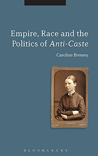 9781780936635: Empire, Race and the Politics of Anti-Caste