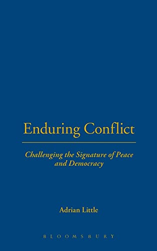 9781780937090: Enduring Conflict: Challenging the Signature of Peace and Democracy