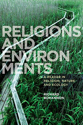 9781780937625: Religions and Environments: A Reader in Religion, Nature and Ecology