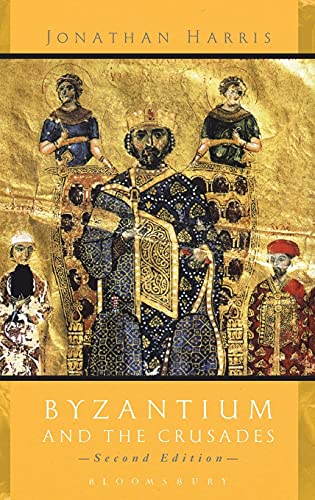 9781780937670: Byzantium and The Crusades: Second Edition