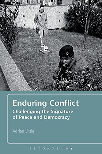 9781780937687: Enduring Conflict: Challenging the Signature of Peace and Democracy