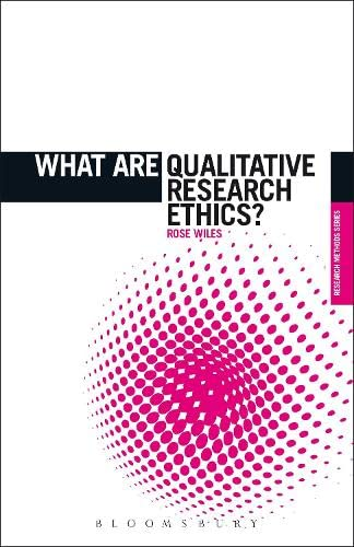 9781780938509: What are Qualitative Research Ethics? (The 'What is?' Research Methods Series)