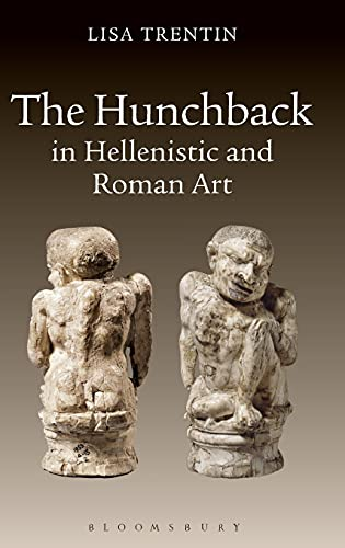 9781780938561: The Hunchback in Hellenistic and Roman Art