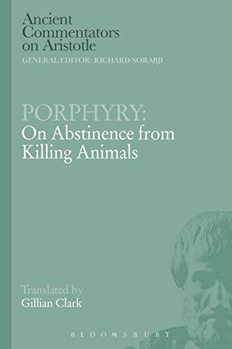 9781780938899: Porphyry: On Abstinence from Killing Animals (Ancient Commentators on Aristotle)