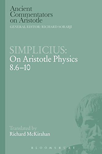 Simplicius: On Aristotle Physics 8.6-10 (Ancient Commentators on Aristotle): McKirahan, Richard D.