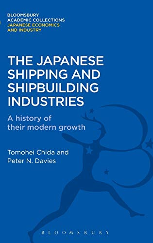 9781780939186: The Japanese Shipping and Shipbuilding Industries: A History of their Modern Growth (Bloomsbury Academic Collections: Japan)