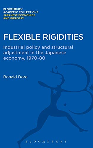 9781780939247: Flexible Rigidities: Industrial Policy and Structural Adjustment in the Japanese Economy, 1970-1980 (Bloomsbury Academic Collections: Japan)