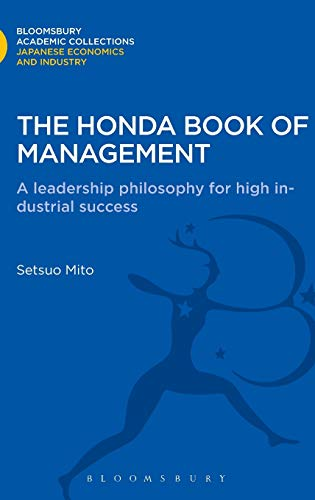 9781780939308: The Honda Book of Management: A Leadership Philosophy for High Industrial Success (Bloomsbury Academic Collections: Japan)