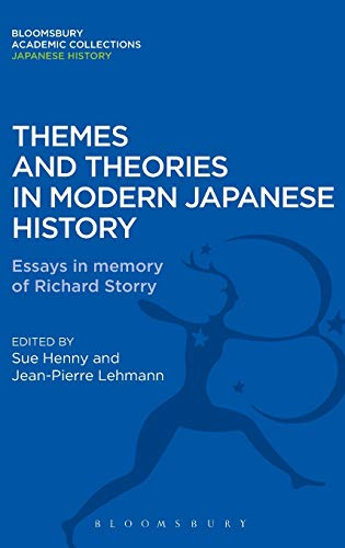 9781780939698: Themes and Theories in Modern Japanese History: Essays in Memory of Richard Storry (Bloomsbury Academic Collections: Japan)