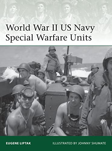 World War II US Navy Special Warfare Units (Elite): Liptak, Eugene