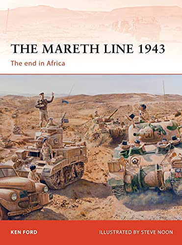 The Mareth Line 1943: The End in Africa (Campaign): Ford, Ken