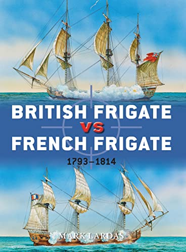 9781780961323: British Frigate vs French Frigate: 1793–1814: 52 (Duel)
