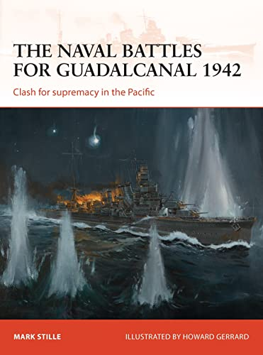 9781780961545: The naval battles for Guadalcanal 1942: Clash for supremacy in the Pacific (Campaign)