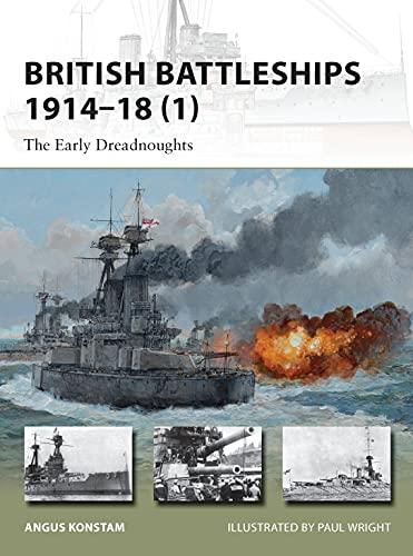 9781780961675: British Battleships 1914–18 (1): The Early Dreadnoughts (New Vanguard)