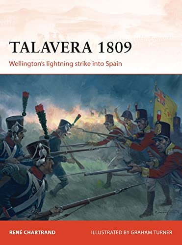 9781780961804: Talavera 1809: Wellington's lightning strike into Spain (Campaign)