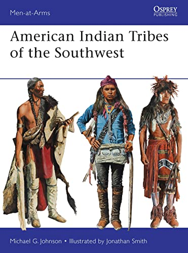 9781780961866: American Indian Tribes of the Southwest (Men-at-Arms)