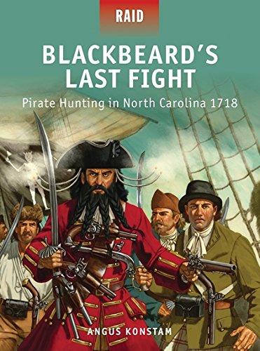 Blackbeard?s Last Fight: Pirate Hunting in North Carolina 1718 (Raid)