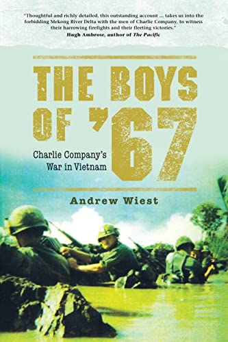 The Boys of '67: Charlie Company's War in Vietnam: Wiest, Andrew