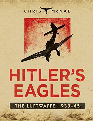 Hitler's Eagles (Hardcover): Chris McNab