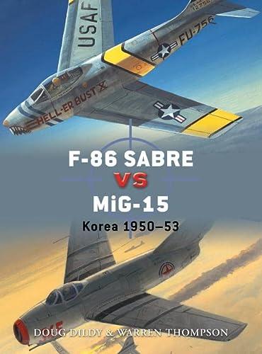 9781780963198: F-86 Sabre vs MIG-15: Korea 1950-53 (Duel)