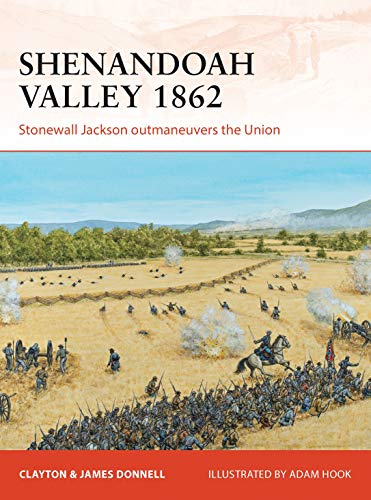 9781780963785: Shenandoah Valley 1862: Stonewall Jackson outmaneuvers the Union (Campaign)