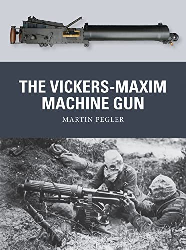9781780963822: The Vickers-Maxim Machine Gun (Weapon)
